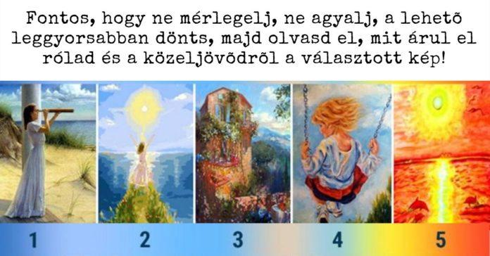 képből 2 - Ebből az 5 képből az egyik elárulja, mi vár rád